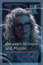 Between Stillness and Motion: Film, Photography, Algorithms