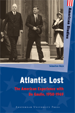 Atlantis Lost: The American Experience with De Gaulle, 1958-1969