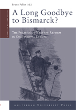 A Long Goodbye to Bismarck?: The Politics of Welfare Reform in Continental Europe