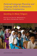 National Language Planning and Language Shifts in Malaysian Minority Communities: Speaking in Many Tongues