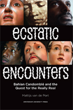 Ecstatic Encounters: Bahian Candomblé and the Quest for the Really Real