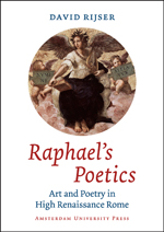 Raphael's Poetics: Art and Poetry in High Renaissance Rome