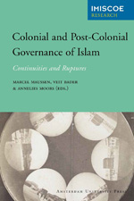 Colonial and Post-Colonial Governance of Islam: Continuities and Ruptures