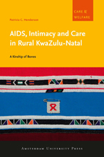 AIDS, Intimacy and Care in Rural KwaZulu-Natal: A Kinship of Bones