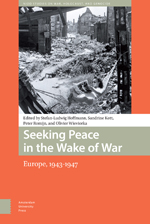 Seeking Peace in the Wake of War: Europe, 1943-1947