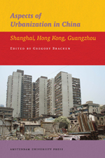 Aspects of Urbanization in China: Shanghai, Hong Kong, Guangzhou