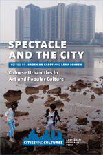 Spectacle and the City: Chinese Urbanities in Art and Popular Culture