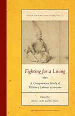 Fighting for a Living: A Comparative Study of Military Labour 1500-2000