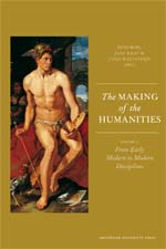 The Making of the Humanities: Volume II: From Early Modern to Modern Disciplines