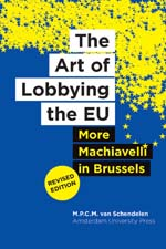 The Art of Lobbying the EU: More Machiavelli in Brussels, Revised Edition