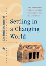 Settling in a Changing World: Villa Development in the Northern Provinces of the Roman Empire