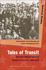 Tales of Transit: Narrative Migrant Spaces in Atlantic Perspective, 1850-1950