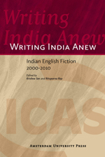 Writing India Anew: Indian-English Fiction 2000-2010
