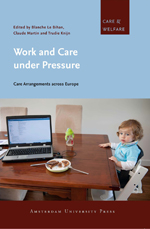 Work and Care under Pressure: Care Arrangements across Europe