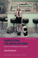 Fabricating the Absolute Fake: America in Contemporary Pop Culture  - Revised Edition