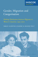 Gender, Migration and Categorisation: Making Distinctions between Migrants in Western Countries, 1945-2010