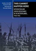 This Cannot Happen Here: Integration and Jewish Resistance in the Netherlands, 1940-1945