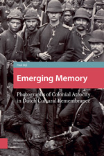 Emerging Memory: Photographs of Colonial Atrocity in Dutch Cultural Remembrance