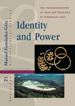 Identity and Power: The Transformation of Iron Age Societies in Northeast Gaul