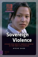 Sovereign Violence: Ethics and South Korean Cinema in the New Millennium