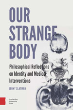 Our Strange Body: Philosophical Reflections on Identity and Medical Interventions
