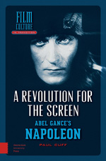 A Revolution for the Screen: Abel Gance's Napoleon
