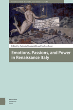 Emotions, Passions, and Power in Renaissance Italy