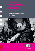 The Conscience of Cinema: The Works of Joris Ivens 1926-1989