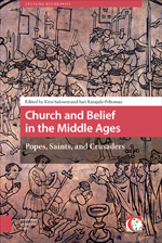 Church and Belief in the Middle Ages: Popes, Saints, and Crusaders
