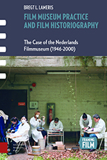 The Film Museum Practice and Film Historiography: The Case of the Nederlands Filmmuseum (1946-2000)