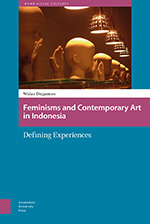 Feminisms and Contemporary Art in Indonesia: Defining Experiences