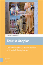 Tourist Utopias: Offshore Islands, Enclave Spaces, and Mobile Imaginaries