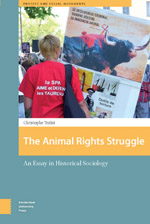 The Animal Rights Struggle: An Essay in Historical Sociology