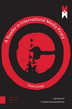 A Reader in International Media Piracy: Pirate Essays