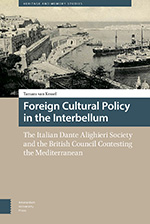 Foreign Cultural Policy in the Interbellum: The Italian Dante Alighieri Society and the British Council Contesting the Mediterranean