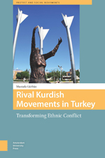 Rival Kurdish Movements in Turkey: Transforming Ethnic Conflict