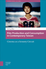 Film Production and Consumption in Contemporary Taiwan: Cinema as a Sensory Circuit
