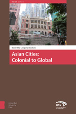 Asian Cities: Colonial to Global