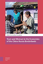 Trust and Mistrust in the Economies of the China-Russia Borderlands