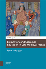 Elementary and Grammar Education in Late Medieval France: Lyon, 1285-1530