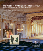 The Theatre of Drottningholm - Then and Now: Performance Between the 18th and 21st Centuries