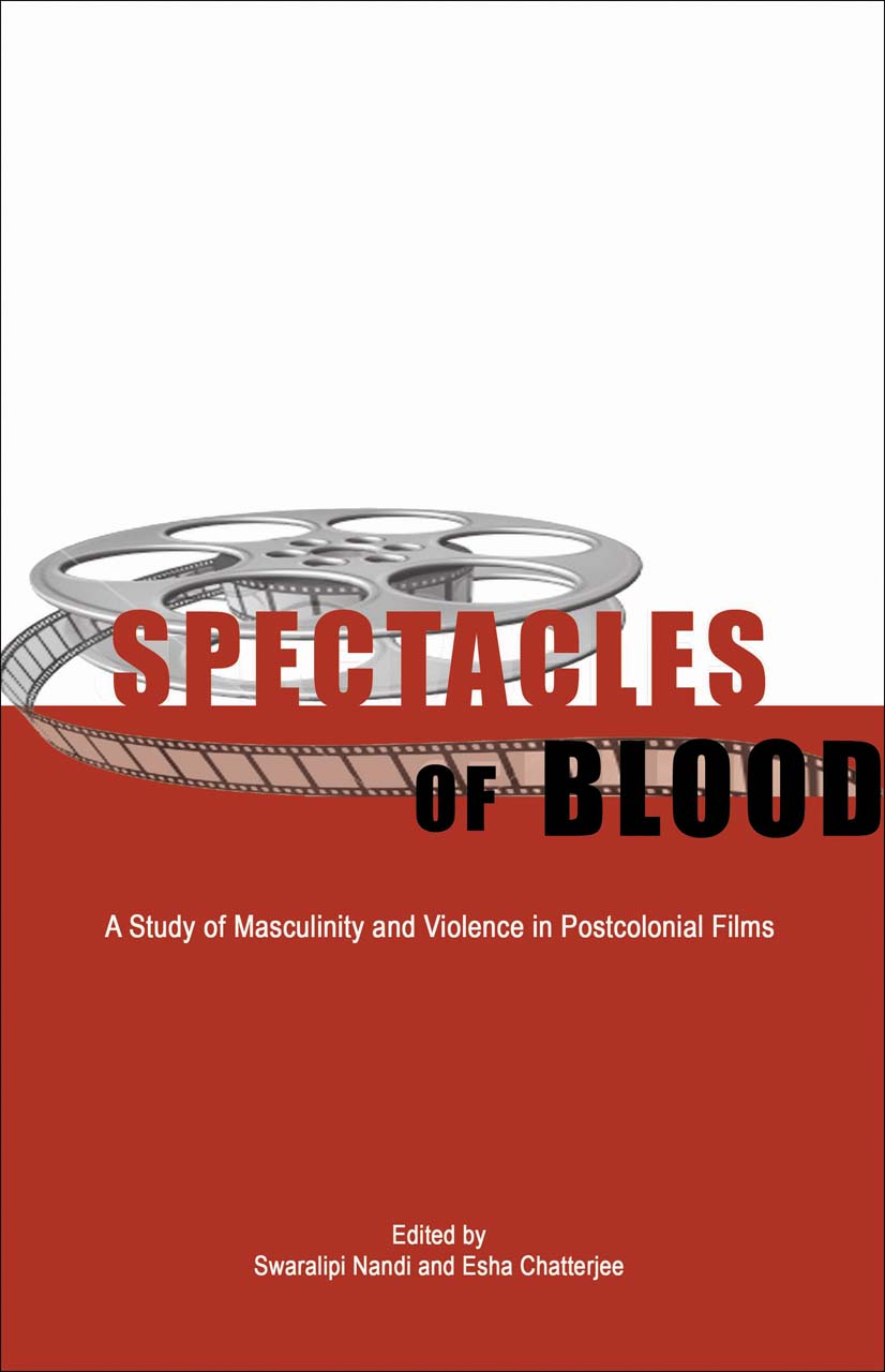Spectacles of Blood: A Study of Masculinity and Violence in Postcolonial Films