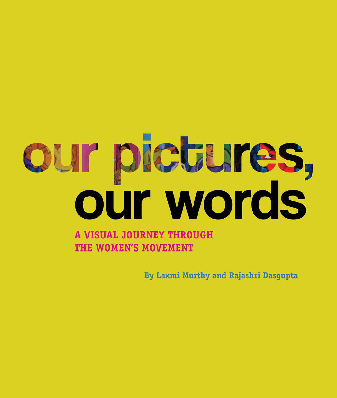 Our Pictures, Our Words: A Visual Journey Through the Women's Movement
