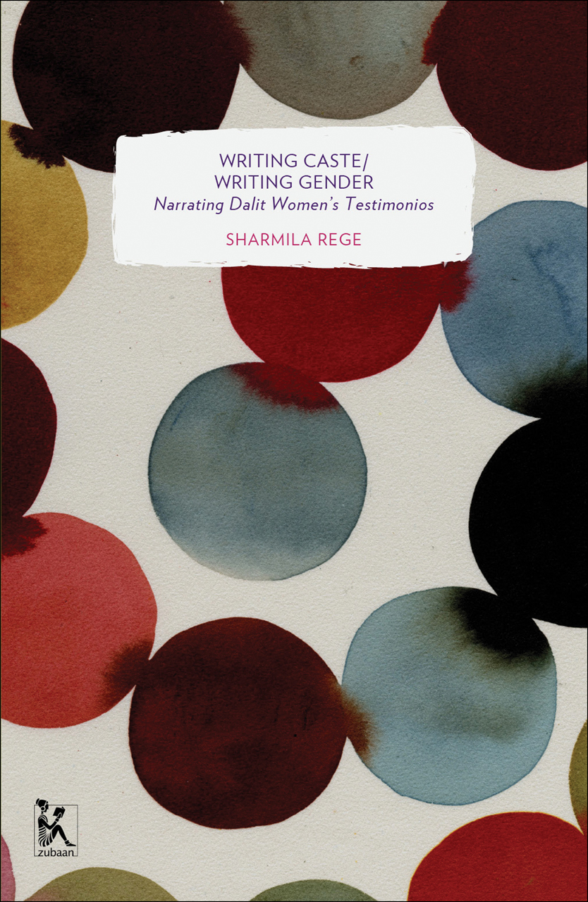 Writing Caste/Writing Gender: Narrating Dalit Women's Testimonios