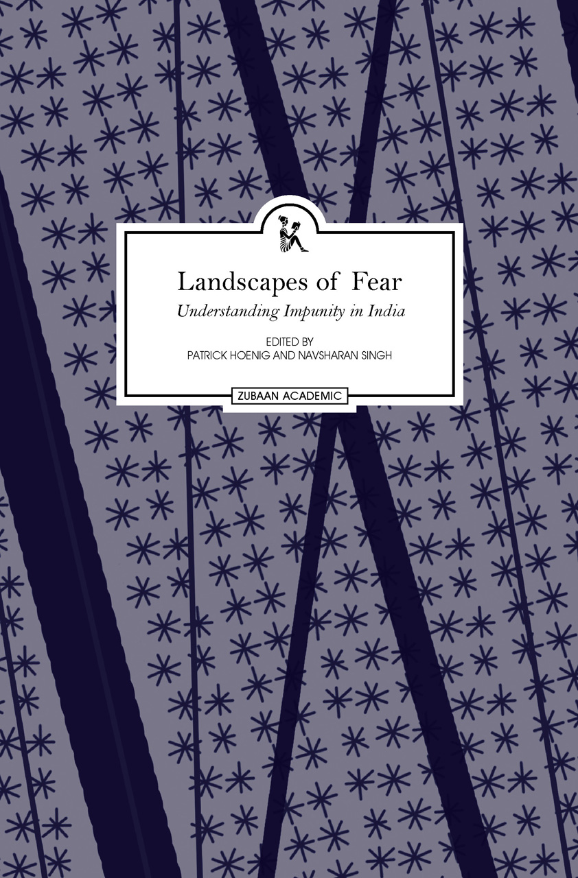 Landscapes of Fear: Understanding Impunity in India