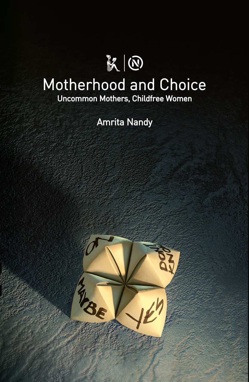 Motherhood and Choice: Uncommon Mothers, Childfree Women