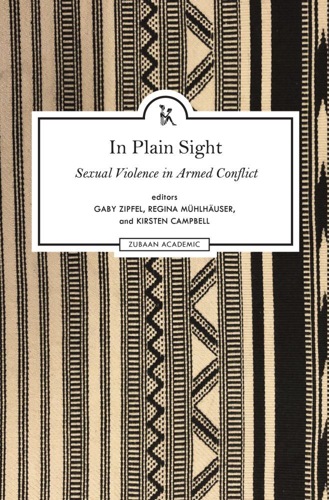 In Plain Sight: Exploring the Field of Sexual Violence in Armed Conflict