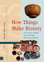 How Things Make History: The Roman Empire and its terra sigillata Pottery