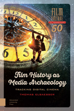 Film History as Media Archaeology: Tracking Digital Cinema
