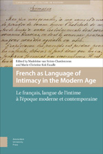 French as Language of Intimacy in the Modern Age: Le Français, Langue de l'Intime à l'Époque Moderne et Contemporaire